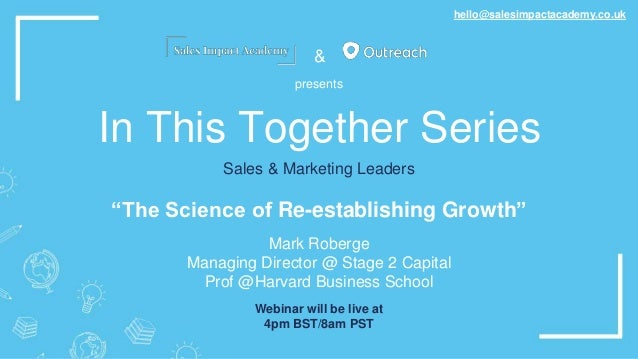 """& In This Together Series """"The Science of Re-establishing Growth"""" Mark Roberge Managing Director @ Stage 2 Capital Prof @H..."""
