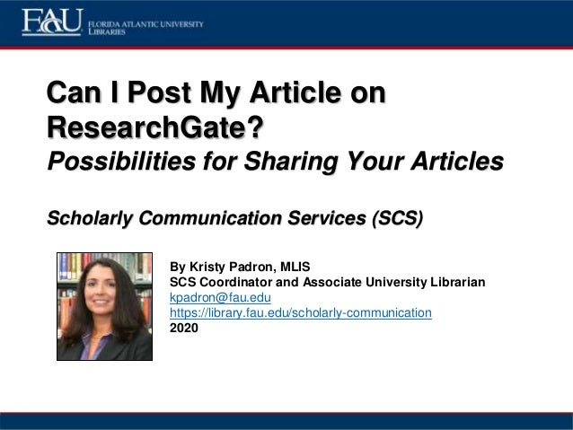 Can I Post My Article on ResearchGate? Possibilities for Sharing Your Articles Scholarly Communication Services (SCS) By K...