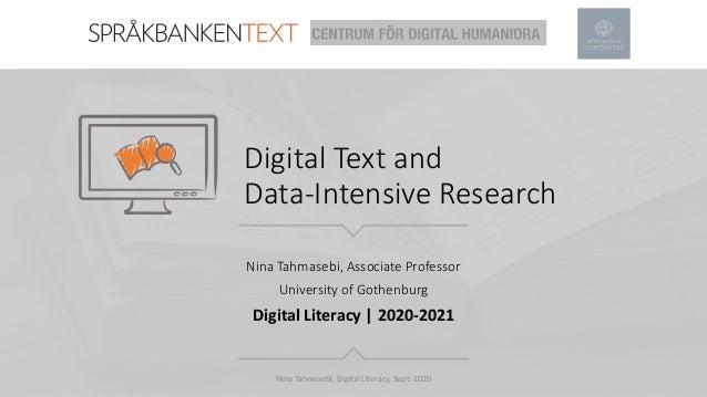 Digital Text and Data-Intensive Research Nina Tahmasebi, Associate Professor University of Gothenburg Digital Literacy | 2...