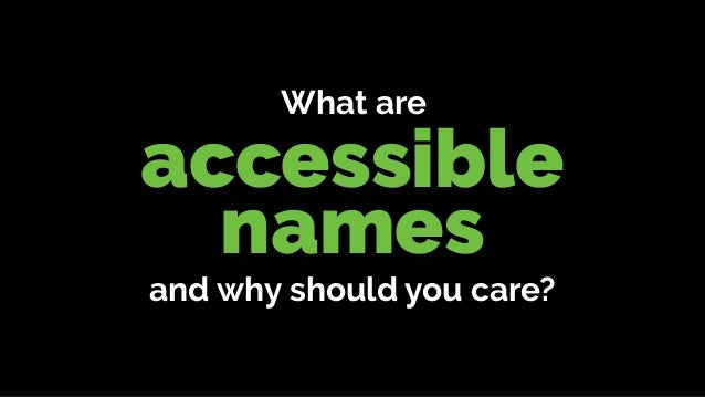 accessible names What are and why should you care?