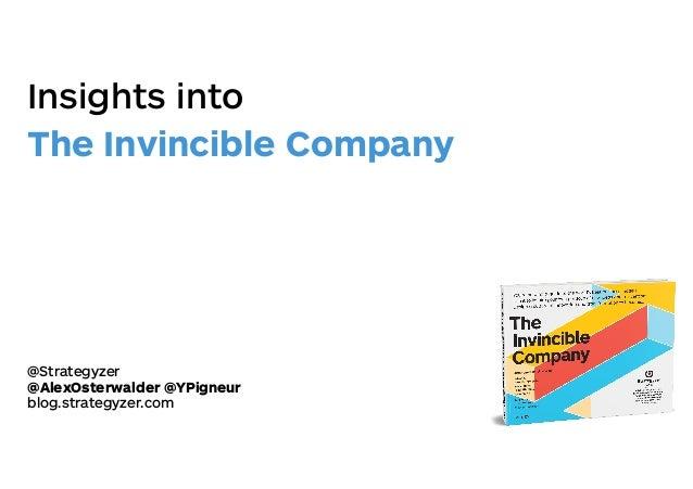 Insights into The Invincible Company @Strategyzer @AlexOsterwalder @YPigneur blog.strategyzer.com