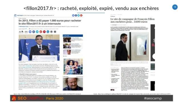 14 <fillon2017.fr> : racheté, exploité, expiré, vendu aux enchères Source : http://www.20minutes.fr/politique/1972751-2016...