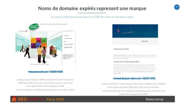 17 Noms de domaine expirés reprenant une marque Les ayants-droits peuvent récupérer en UDRP des noms de domaine snappés L'...