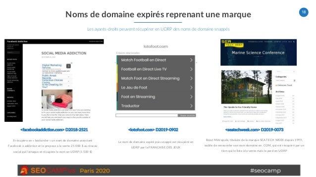 18 Noms de domaine expirés reprenant une marque Les ayants-droits peuvent récupérer en UDRP des noms de domaine snappés Br...
