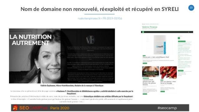 23 Nom de domaine non renouvelé, réexploité et récupéré en SYRELI <valerieespinasse.fr> FR-2019-01916 Valérie Espinasse, M...