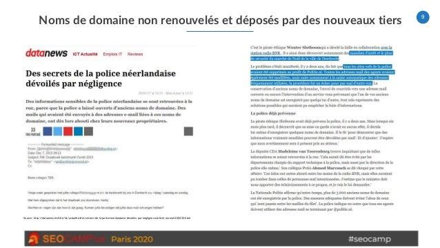 9 Noms de domaine non renouvelés et déposés par des nouveaux tiers Source : http://datanews.levif.be/ict/actualite/des-sec...