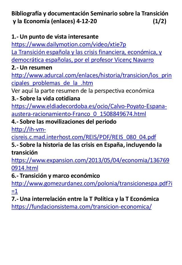 Bibliograf�a y documentaci�n Seminario sobre la Transici�n y la Econom�a (enlaces) 4-12-20 (1/2) 1.- Un punto de vista int...