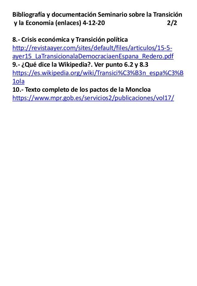 Bibliograf�a y documentaci�n Seminario sobre la Transici�n y la Econom�a (enlaces) 4-12-20 2/2 8.- Crisis econ�mica y Tran...