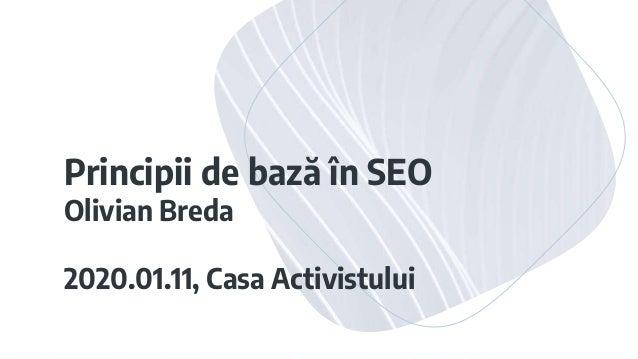 Principii de bază în SEO Olivian Breda 2020.01.11, Casa Activistului