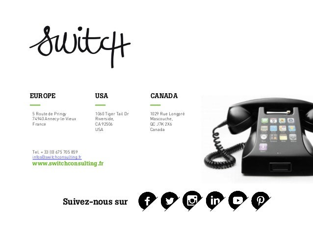 Tel. + 33 (0) 675 705 859 infos@switchconsulting.fr www.switchconsulting.fr 1060 Tiger Tail Dr Riverside, CA 92506 USA 102...