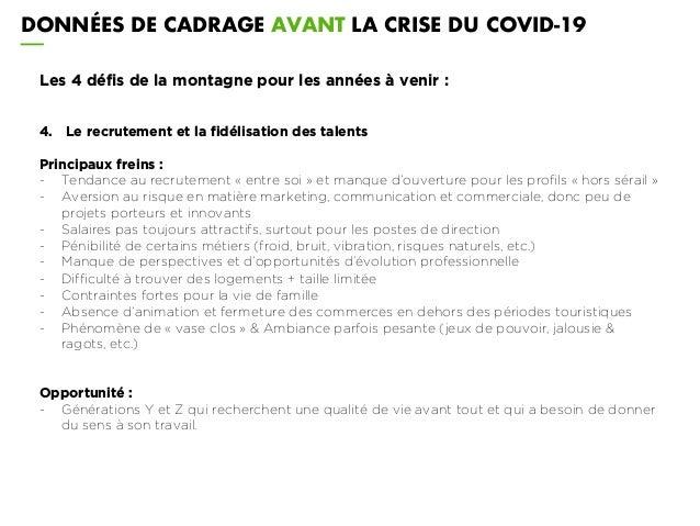DONNÉES DE CADRAGE AVANT LA CRISE DU COVID-19 Les 4 défis de la montagne pour les années à venir : 4. Le recrutement et la...