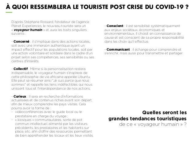 D'après Stéphane Rossard, fondateur de l'agence Planet Experiences, le nouveau touriste sera un « voyageur humain » et aur...