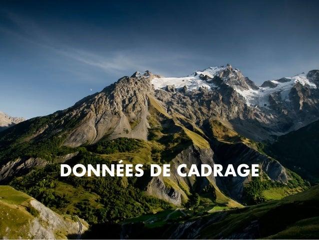 DONNÉES DE CADRAGE