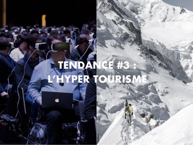 TENDANCE #3 : L'HYPER TOURISME