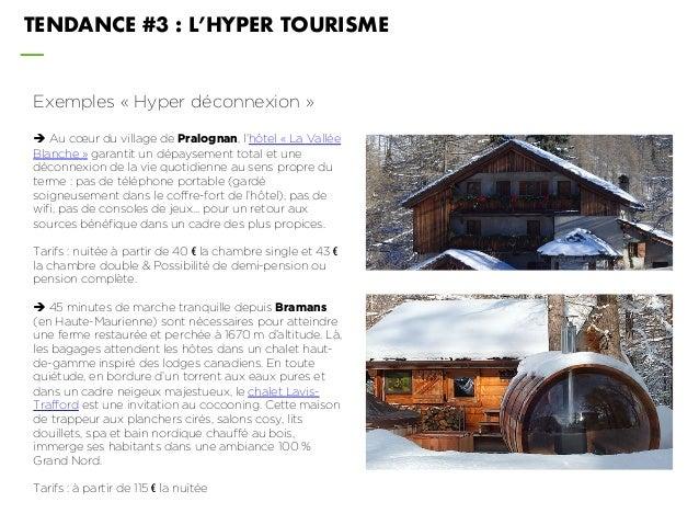 TENDANCE #3 : L'HYPER TOURISME Exemples « Hyper déconnexion » è Au cœur du village de Pralognan, l'hôtel « La Vallée Blanc...