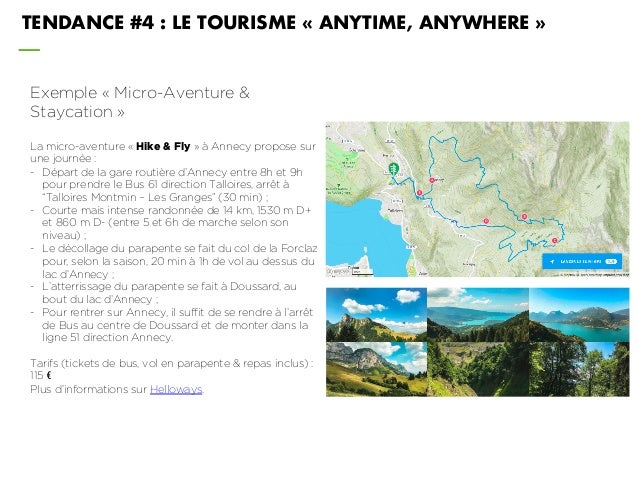 TENDANCE #4 : LE TOURISME « ANYTIME, ANYWHERE » Exemple « Micro-Aventure & Staycation » La micro-aventure « Hike & Fly » à...