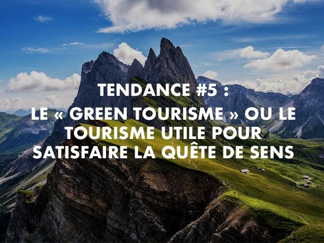 TENDANCE #5 : LE « GREEN TOURISME » OU LE TOURISME UTILE POUR SATISFAIRE LA QUÊTE DE SENS