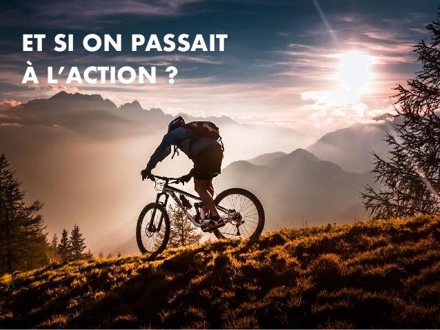 ET SI ON PASSAIT À L'ACTION ?