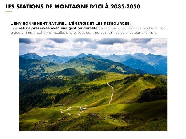 L'ENVIRONNEMENT NATUREL, L'ÉNERGIE ET LES RESSOURCES : Une nature préservée avec une gestion durable cohabitera avec les a...