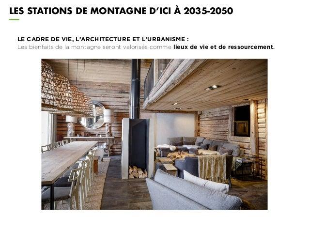 LE CADRE DE VIE, L'ARCHITECTURE ET L'URBANISME : Les bienfaits de la montagne seront valorisés comme lieux de vie et de re...