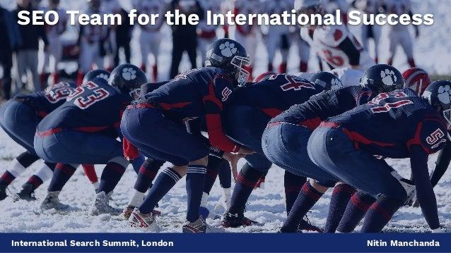 International Search Summit, London Nitin Manchanda SEO Team for the International Success
