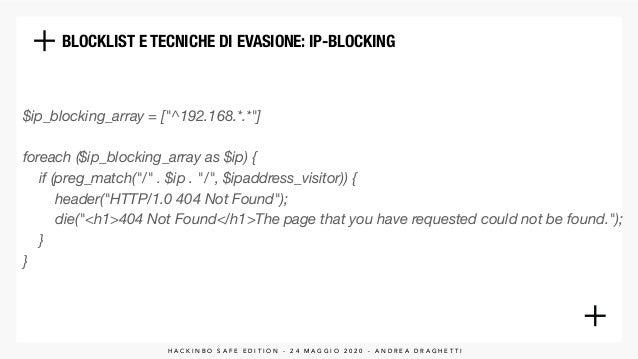 BLOCKLIST E TECNICHE DI EVASIONE: IP-BLOCKING H A C K I N B O S A F E E D I T I O N - 2 4 M A G G I O 2 0 2 0 - A N D R E ...