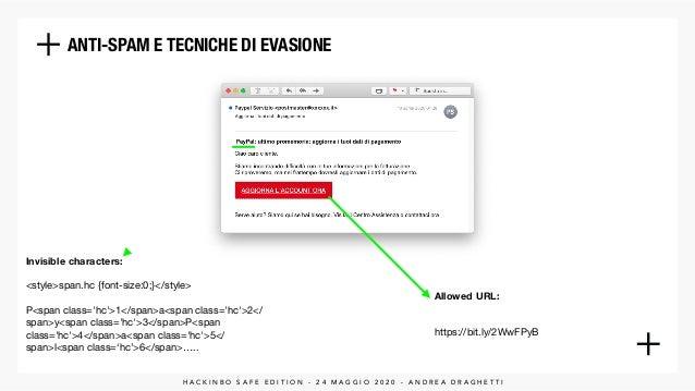 ANTI-SPAM E TECNICHE DI EVASIONE Invisible characters:  <style>span.hc {font-size:0;}</style>  P<span class='hc'>1</span...