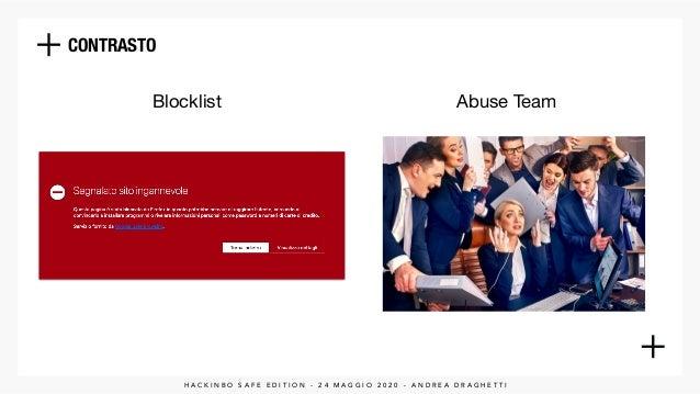 CONTRASTO Blocklist Abuse Team H A C K I N B O S A F E E D I T I O N - 2 4 M A G G I O 2 0 2 0 - A N D R E A D R A G H E T...