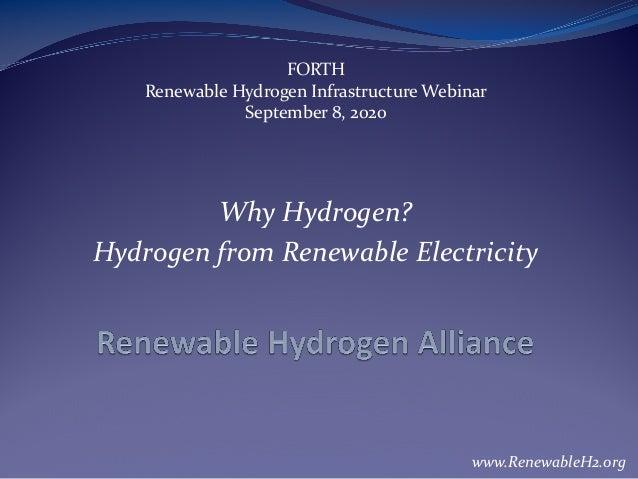 www.RenewableH2.org FORTH Renewable Hydrogen Infrastructure Webinar September 8, 2020 Why Hydrogen? Hydrogen from Renewabl...