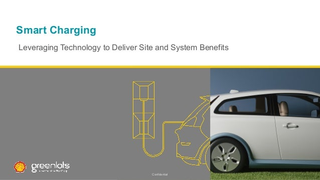 Smart Charging Leveraging Technology to Deliver Site and System Benefits Confidential