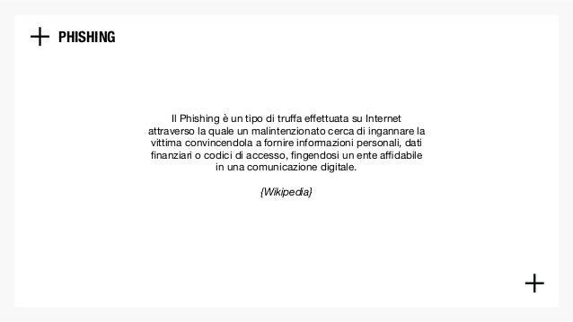 Phishing: tecniche e strategie di un fenomeno in evoluzione Slide 2
