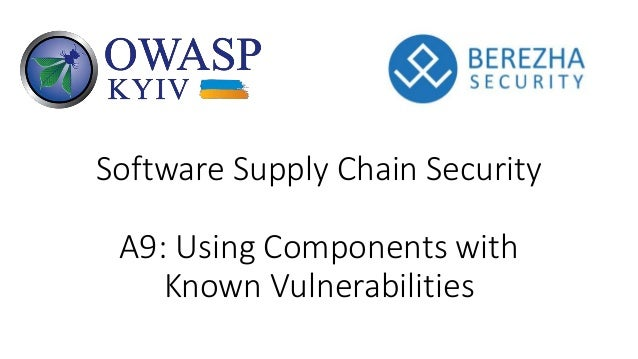 Software Supply Chain Security A9: Using Components with Known Vulnerabilities