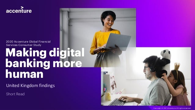 United Kingdom findings Short Read 2020 Accenture Global Financial Services Consumer Study Making digital banking more hum...