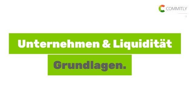 1 Unternehmen & Liquidität Grundlagen.