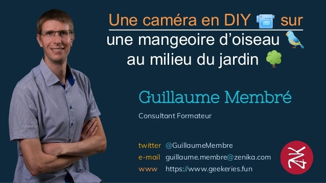Guillaume Membré Une caméra en DIY 📹 sur une mangeoire d'oiseau 🐦 au milieu du jardin 🌳 @GuillaumeMembre guillaume.membre@...
