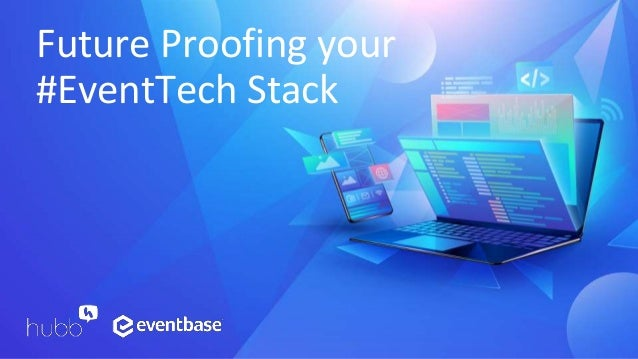 Future Proofing your #EventTech Stack