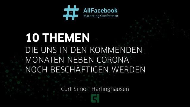 Curt Simon Harlinghausen 10 THEMEN – DIE UNS IN DEN KOMMENDEN MONATEN NEBEN CORONA NOCH BESCHÄFTIGEN WERDEN