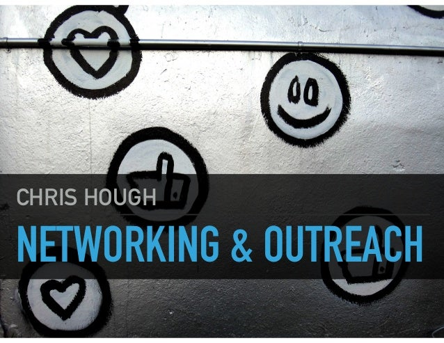 NETWORKING & OUTREACH CHRIS HOUGH