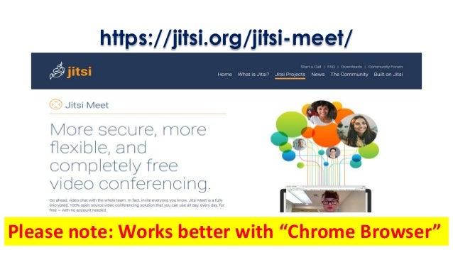 "https://jitsi.org/jitsi-meet/ Please note: Works better with ""Chrome Browser"""