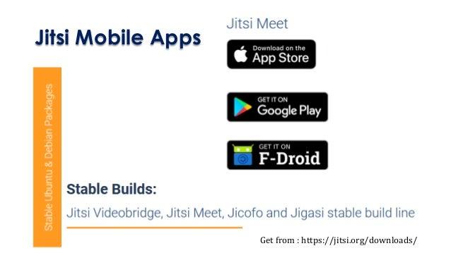 Jitsi Mobile Apps Get from : https://jitsi.org/downloads/
