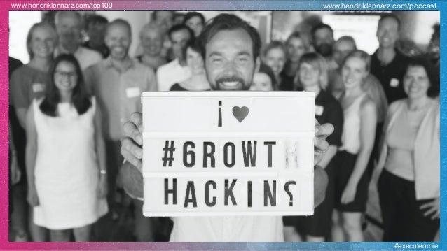 #executeordie www.hendriklennarz.com/top100 www.hendriklennarz.com/podcast 10+1 B2B Growth Hacks…