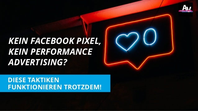DIESE TAKTIKEN FUNKTIONIEREN TROTZDEM! KEIN FACEBOOK PIXEL, KEIN PERFORMANCE ADVERTISING?
