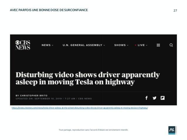 27AVEC PARFOIS UNE BONNE DOSE DE SURCONFIANCE https://www.cbsnews.com/news/tesla-driver-asleep-at-the-wheel-disturbing-vid...