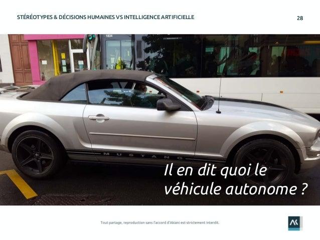 2828STÉRÉOTYPES & DÉCISIONS HUMAINES VS INTELLIGENCE ARTIFICIELLE Il en dit quoi le véhicule autonome ?