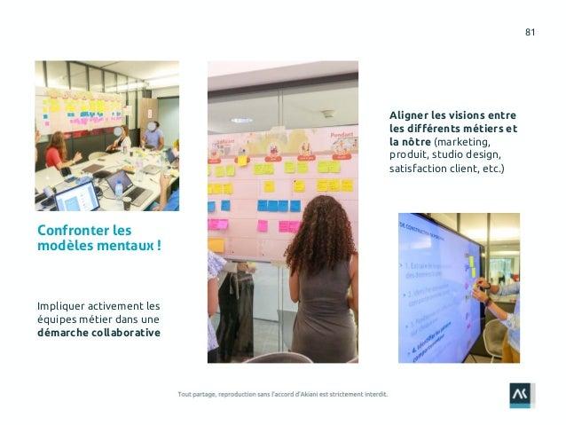 81 Impliquer activement les équipes métier dans une démarche collaborative Aligner les visions entre les différents métier...