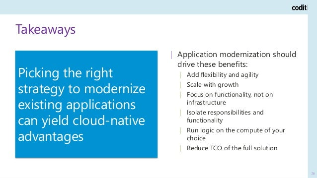 Picking the right strategy to modernize existing applications can yield cloud-native advantages Takeaways 28   Application...