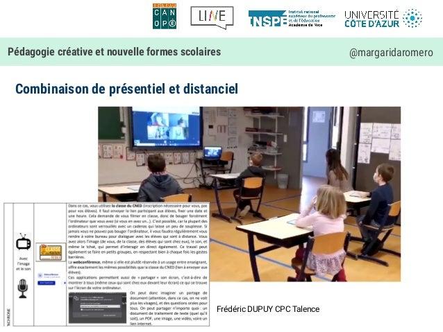 Combinaison de présentiel et distanciel Pédagogie créative et nouvelle formes scolaires @margaridaromero Frédéric DUPUY CP...