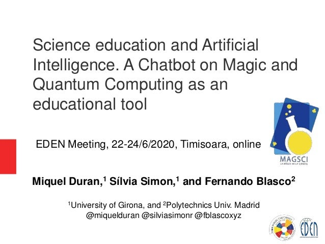 Science education and Artificial Intelligence. A Chatbot on Magic and Quantum Computing as an educational tool Miquel Dura...