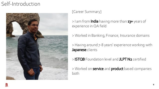 4 [Career Summary] > I am from India having more than 13+ years of experience in QA field > Worked in Banking, Finance, In...