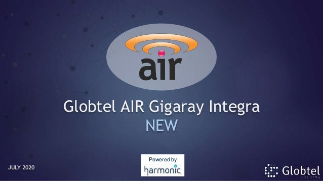 Globtel AIR Gigaray Integra NEW JULY 2020 Powered by